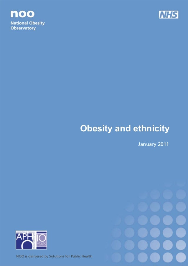 NOO   Obesity and ethnicity 2 Obesity and ethnicity January 2011 NOO is delivered by Solutions for Public Health