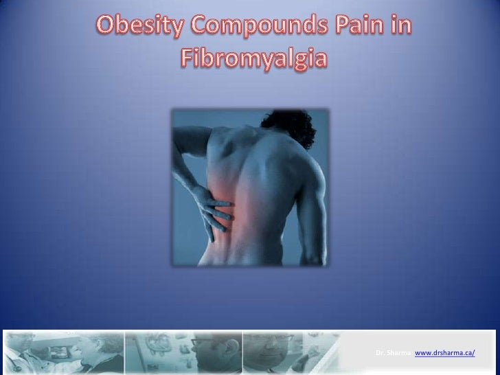 Obesity Compounds Pain in Fibromyalgia<br />