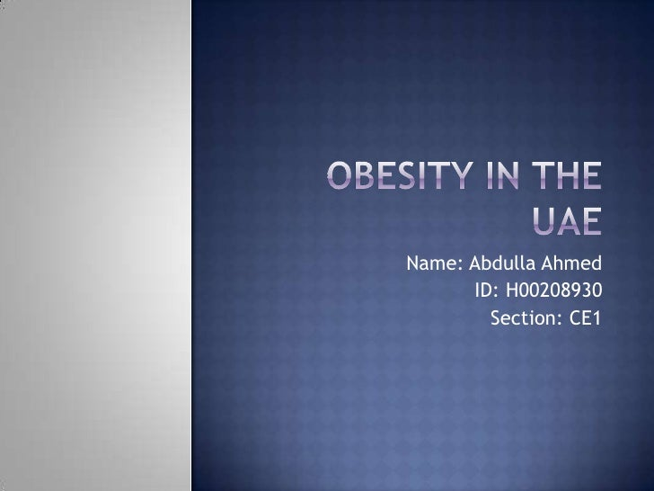 obesity in the uae We're not going to debate the truth to these numbers (according to zurich international life 475% of uae residents are overweight and 13%.
