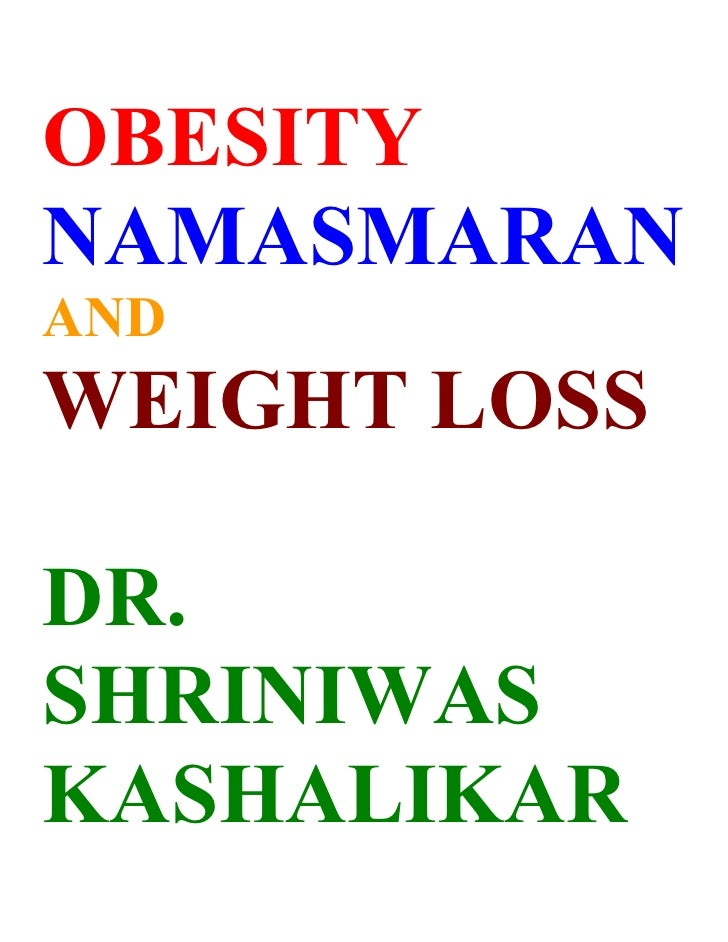 OBESITY NAMASMARAN AND WEIGHT LOSS  DR. SHRINIWAS KASHALIKAR