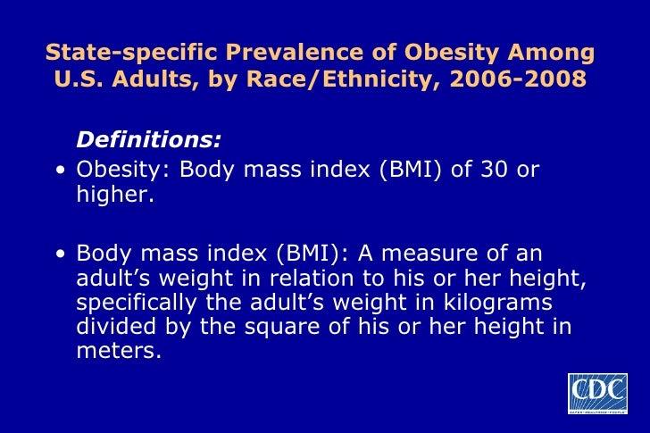 State-specific Prevalence of Obesity Among U.S. Adults, by Race/Ethnicity, 2006-2008 <ul><li>Definitions: </li></ul><ul><l...