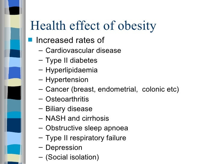 the effect of obesity Obesity can also be linked an increased risk for developing some cancers to  clarify the effects of weight gain on cancer risk, researchers in 2007 conducted an .