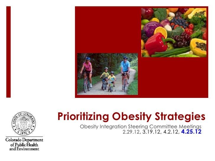 Prioritizing Obesity Strategies    Obesity Integration Steering Committee Meetings                      2.29.12, 3.19.12, ...