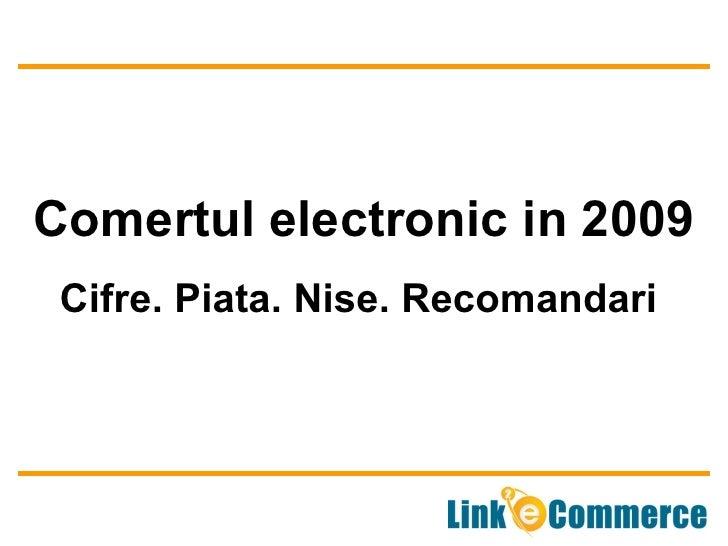 Comertul electronic in 2009 Cifre. Piata. Nise. Recomandari