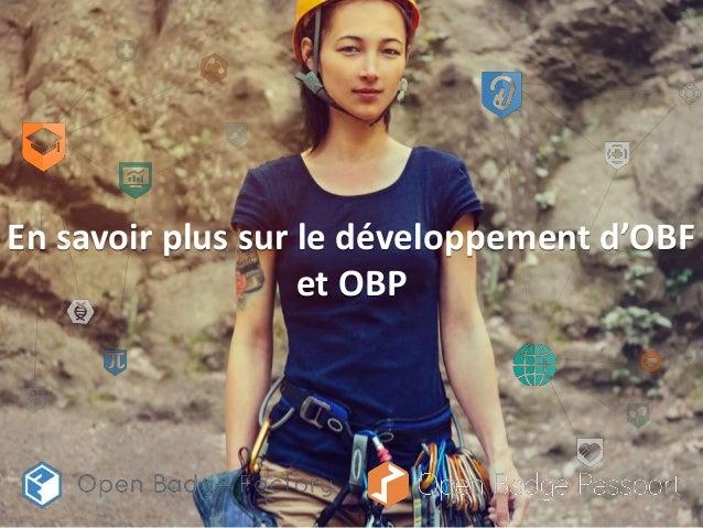 En savoir plus sur le développement d'OBF et OBP