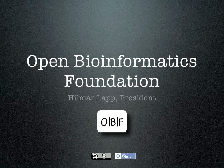 Open Bioinformatics    Foundation    Hilmar Lapp, President