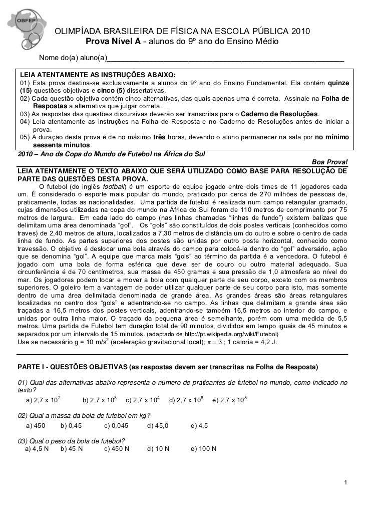 OLIMPÍADA BRASILEIRA DE FÍSICA NA ESCOLA PÚBLICA 2010                  Prova Nível A - alunos do 9º ano do Ensino Médio   ...