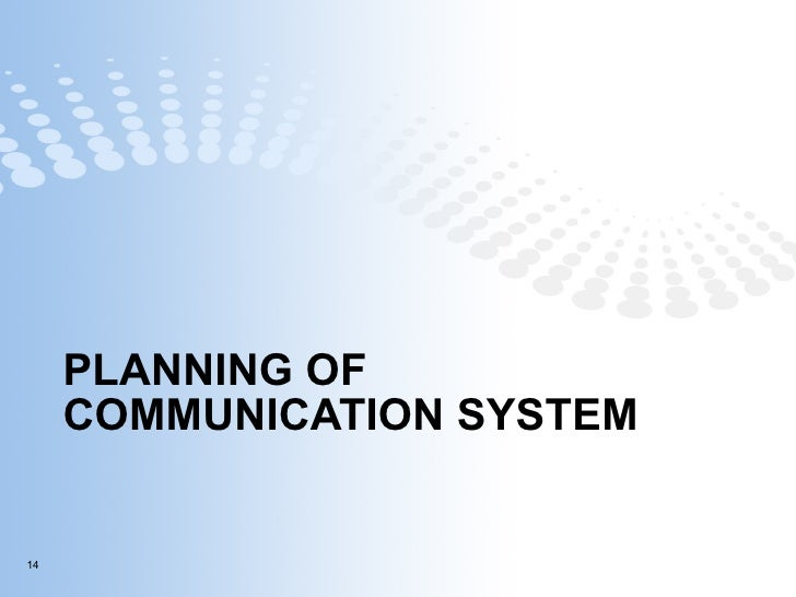 PLANNING OF COMMUNICATION SYSTEM
