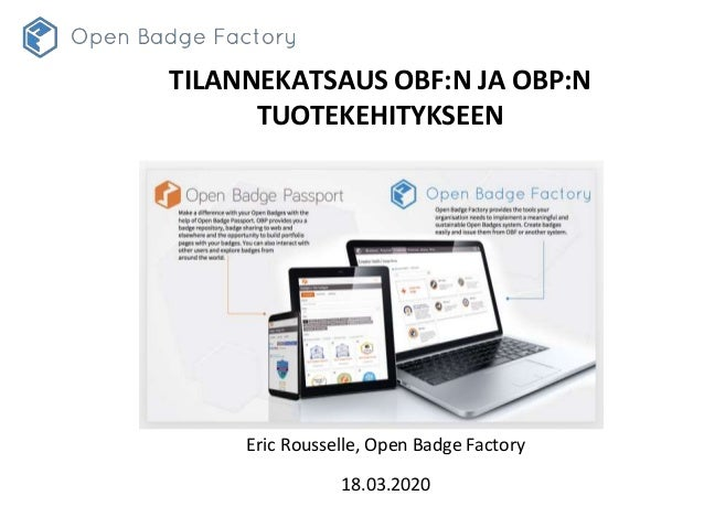 Eric Rousselle, Open Badge Factory 18.03.2020 TILANNEKATSAUS OBF:N JA OBP:N TUOTEKEHITYKSEEN