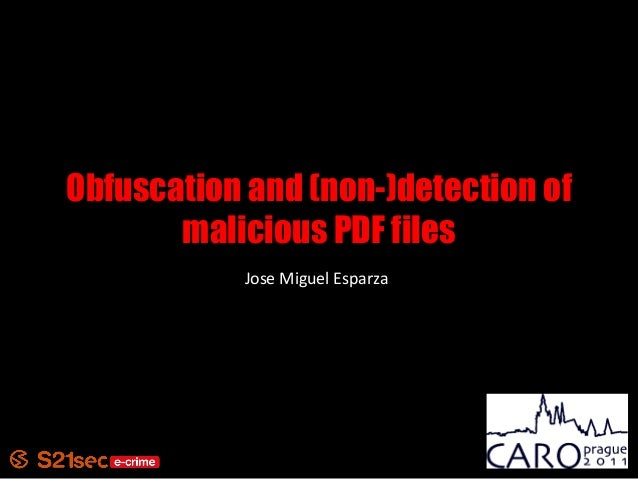 Obfuscation and (non-)detection of malicious PDF files Jose Miguel Esparza