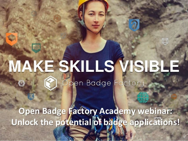 MAKE SKILLS VISIBLE Open Badge Factory Academy webinar: Unlock the potential of badge applications!