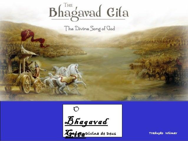 O  Bhagavad Gita  A Canção Divina de Deus  Tradução Wilmar