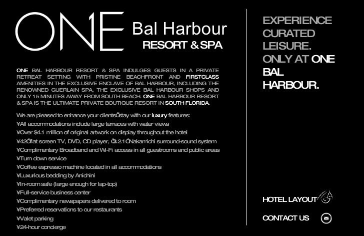 Bal Harbour  RESORT & SPA We are pleased to enhance your clients' stay with our  luxury  features: •  All accommodations i...