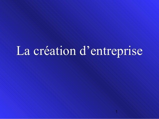 La création d'entreprise  1
