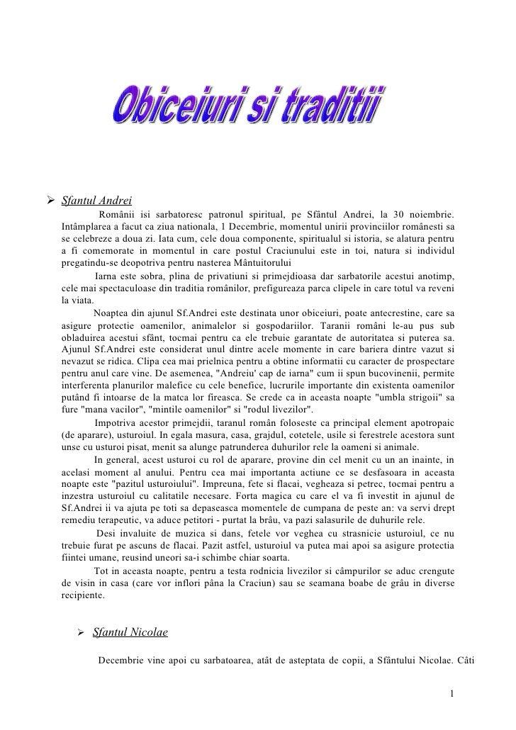  Sfantul Andrei             Românii isi sarbatoresc patronul spiritual, pe Sfântul Andrei, la 30 noiembrie.  Intâmplarea ...