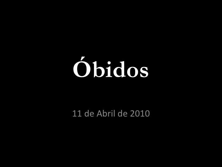 Óbidos 11 de Abril de 2010