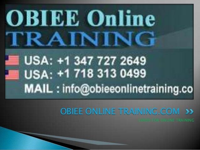 LEADS FOR ONLINE TRAINING OBIEE ONLINE TRAINING.COM