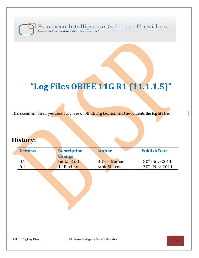 """Log Files OBIEE 11G R1 (11.1.1.5)""This document briefs you about Log files of OBIEE 11g location and the contents the log..."
