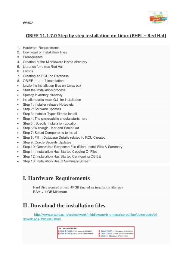 ORATO OBIEE 11.1.7.0 Step by step installation on Linux (RHEL – Red Hat) 1. Hardware Requirements 2. Download of Installat...
