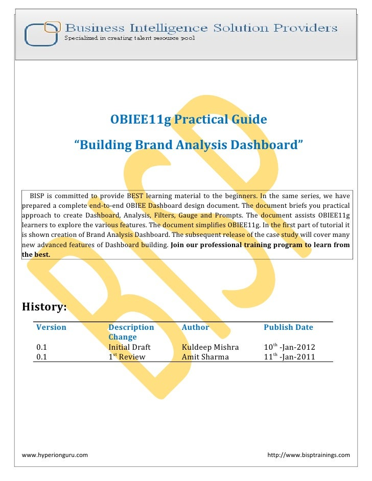 """OBIEE11g Practical Guide                 """"Building Brand Analysis Dashboard""""   BISP is committed to provide BEST learning ..."""