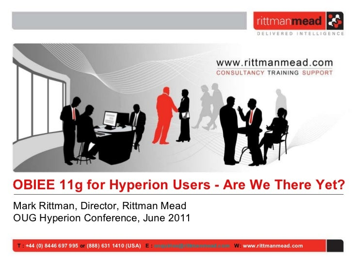 T :  +44 (0) 8446 697 995  or  (888) 631 1410 (USA)   E :  [email_address]   W:  www.rittmanmead.com <ul><li>Mark Rittman,...