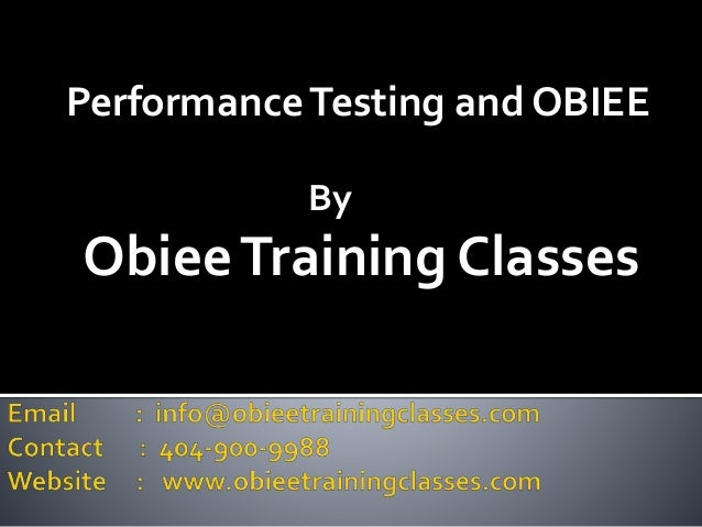 Performance Testing and OBIEE  By  Obiee Training Classes