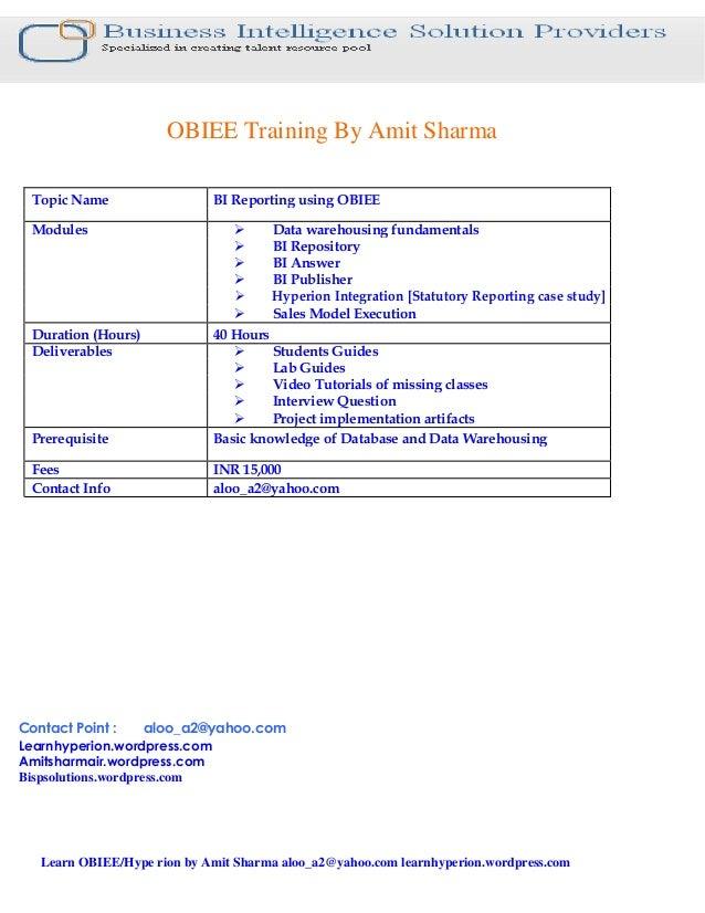 OBIEE Training By Amit Sharma Topic Name BI Reporting using OBIEE Modules Data warehousing fundamentals BI Repositor...