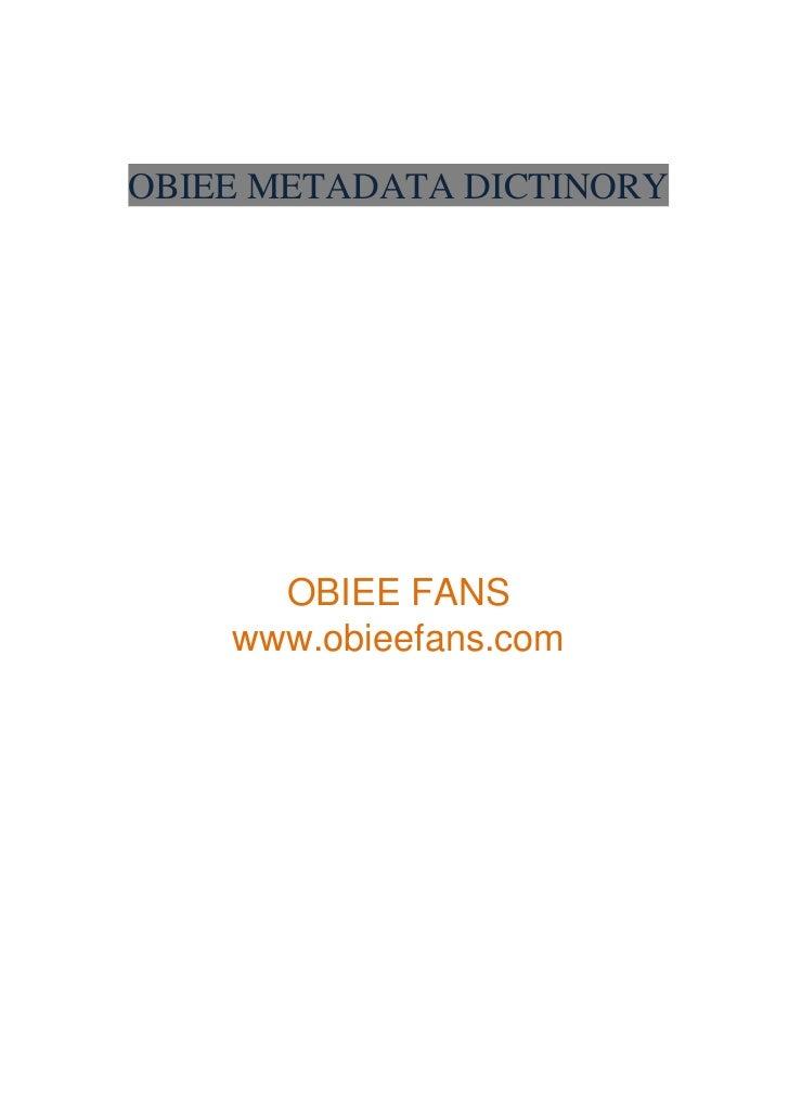 OBIEE METADATA DICTINORY      OBIEE FANS    www.obieefans.com