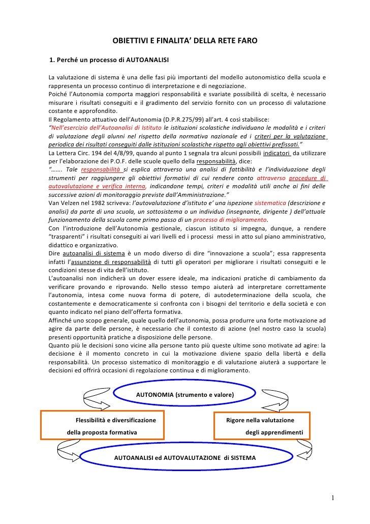 OBIETTIVI E FINALITA' DELLA RETE FARO  1. Perché un processo di AUTOANALISI  La valutazione di sistema è una delle fasi pi...