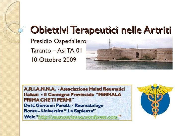 Obiettivi Terapeutici nelle ArtritiPresidio OspedalieroTaranto – Asl TA 0110 Ottobre 2009