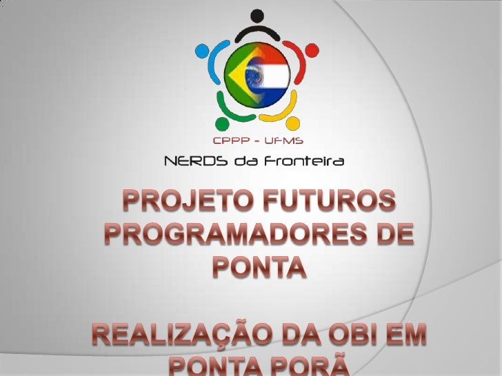  Olimpíada Brasileira de Informática. Objetivo:     Despertar nos alunos o interesse pela área     de computação, atrav...