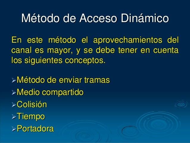 En este método el aprovechamientos del canal es mayor, y se debe tener en cuenta los siguientes conceptos. Método de envi...