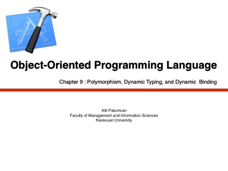Object-Oriented Programming Language        Chapter 9 : Polymorphism, Dynamic Typing, and Dynamic Binding                 ...