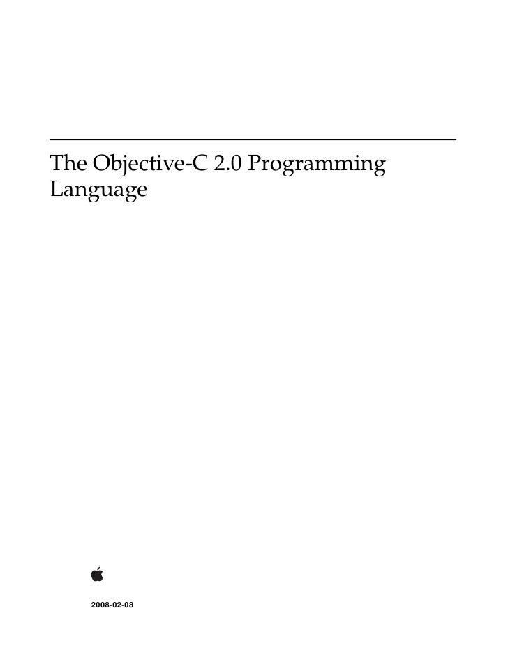 The Objective-C 2.0 Programming Language        2008-02-08