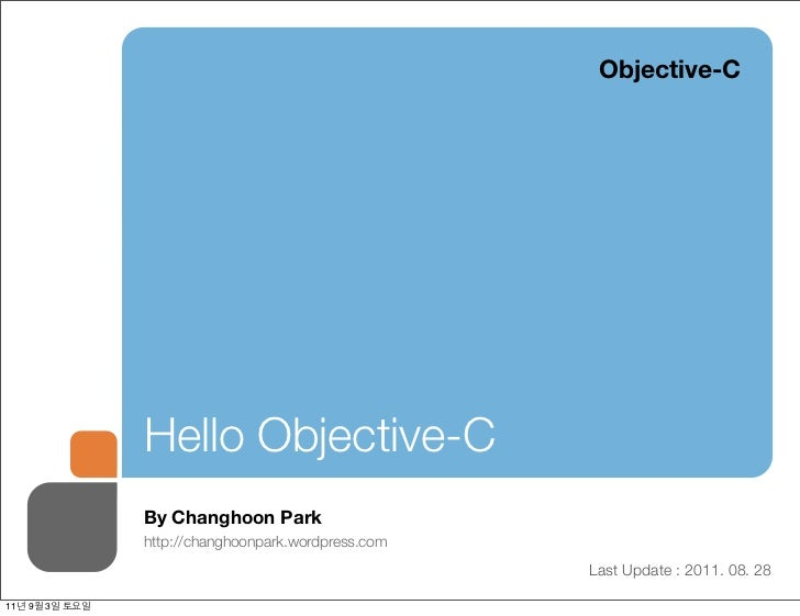 Objective-C                Hello Objective-C                By Changhoon Park                http://changhoonpark.wordpres...