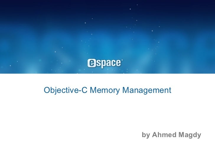 Objective-C Memory Management by Ahmed Magdy