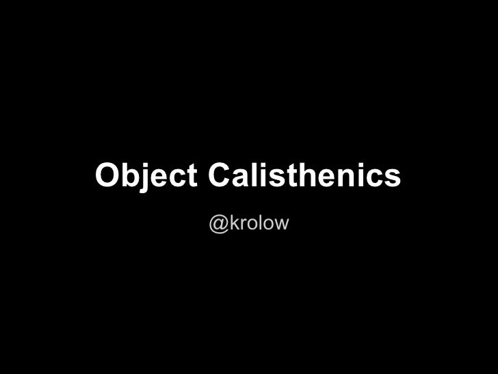 Object Calisthenics       @krolow