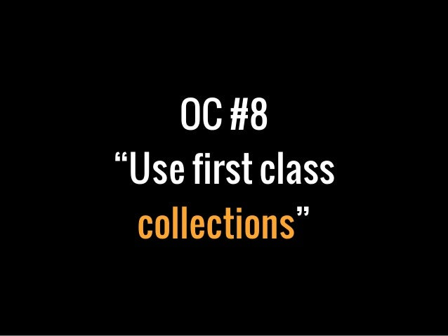 """OC #8""""Use first classcollections"""""""