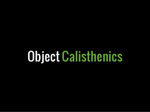 Object Calisthenics