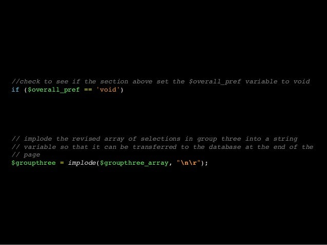 //check to see if the section above set the $overall_pref variable to voidif ($overall_pref == void)// implode the revised...