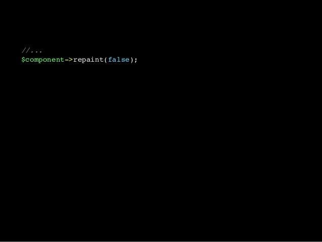 //...$component->repaint(false);