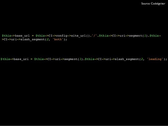 $this->base_url = $this->CI->config->site_url()./.$this->CI->uri->segment(1).$this->CI->uri->slash_segment(2, both);$this-...