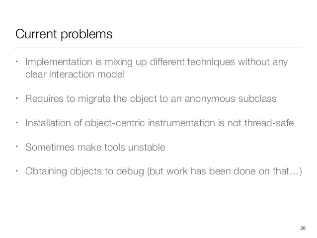 Current problems • Implementation is mixing up different techniques without any clear interaction model • Requires to migr...