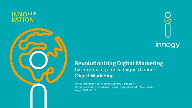 Revolutionizing Digital Marketing by introducing a new unique channel: Object Marketing innogy Innovation Hub · Machine Ec...