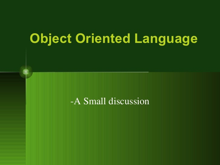 Object Oriented Language -A Small discussion