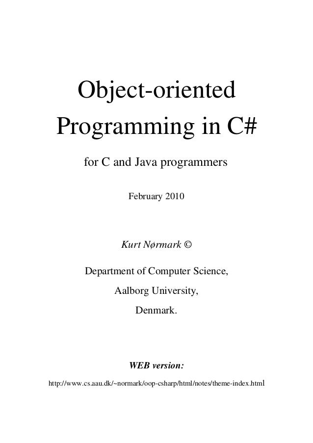 Object-oriented Programming in C# for C and Java programmers February 2010 Kurt Nørmark © Department of Computer Science, ...