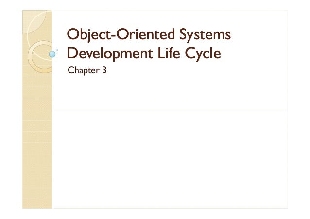 ObjectObject--Oriented SystemsOriented Systems Development Life CycleDevelopment Life Cycle Chapter 3
