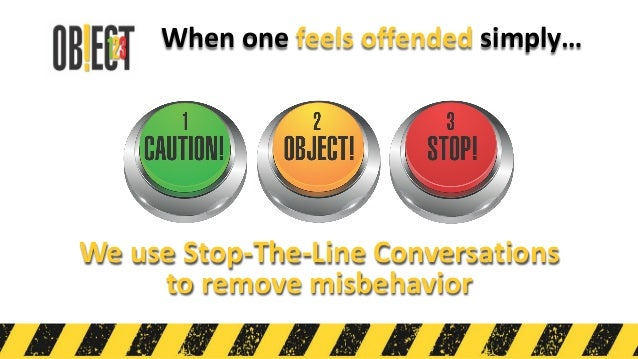 When one feels offended simply… …the offender's behavior