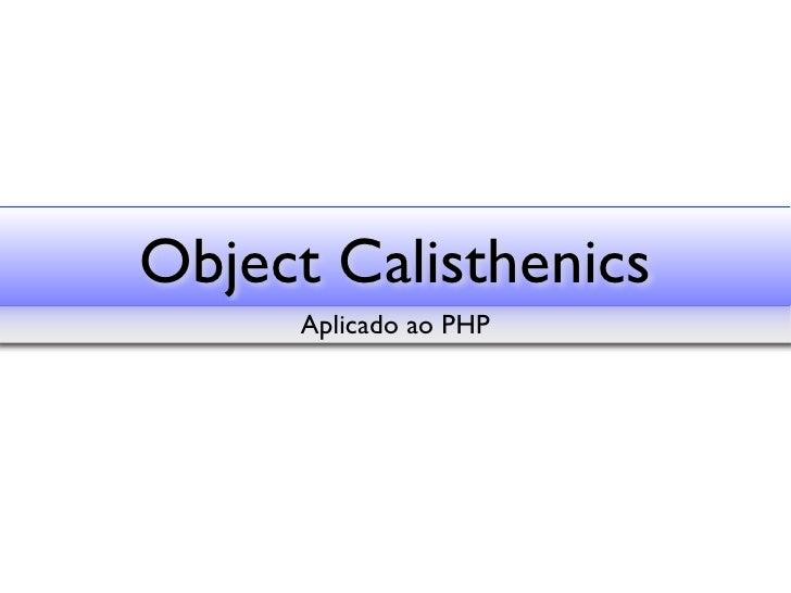 Object Calisthenics     Aplicado ao PHP