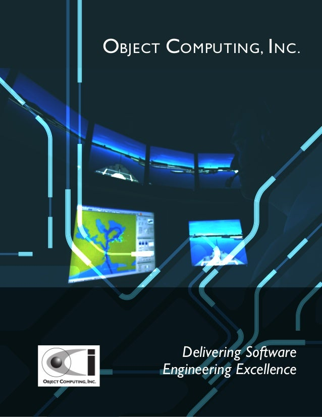 OBJECT COMPUTING, I NC.         Delivering Software      Engineering Excellence                    www.ociweb.com